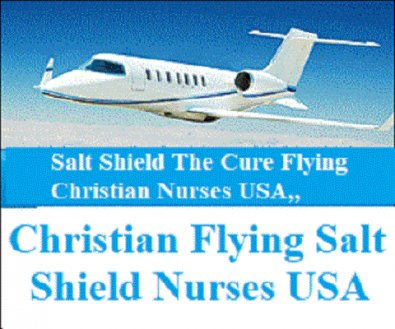 13 and 14 Christian Salt Shield Flying Nurses USA.. Post Title Christian Flying Salt Shield Nurses USA..