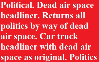 Political. Returns win all politics by way of dead air space. Car truck headliner with dead air space as original.