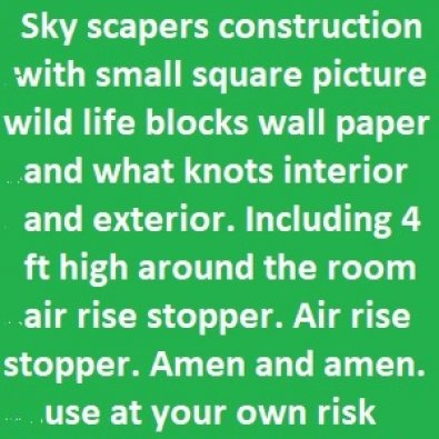 Sky scapers construction with small square wall paper and what knots interior and exterior