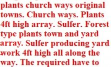 Sulfer producing plants. Required around the yard and town. 4ft high plants and trees is sulfer=